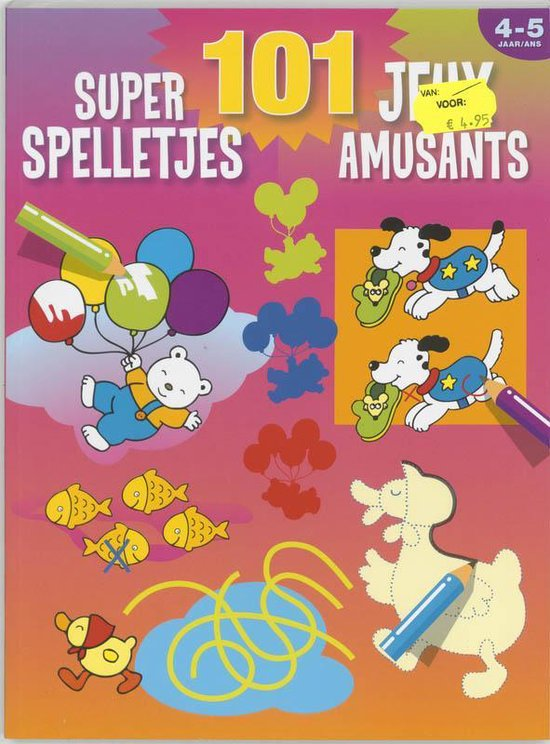 Cover van het boek '101 super spelletjes (4-5 j.) / 101 jeux amusants (4-5 a.)'