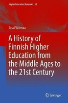 A History of Finnish Higher Education from the Middle Ages to the 21st Century