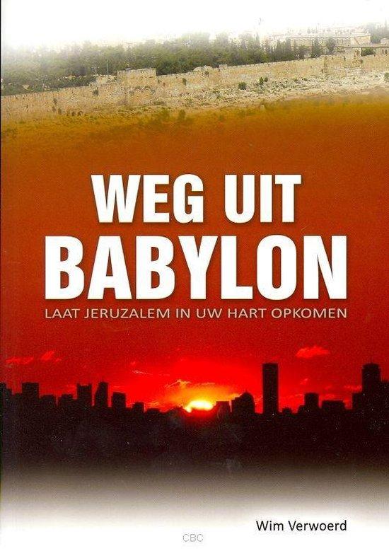 Weg uit babylon - Verwoerd, Wim |