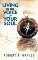 Living by the Voice of Your Soul