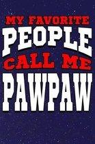 My Favorite People Call Me Pawpaw