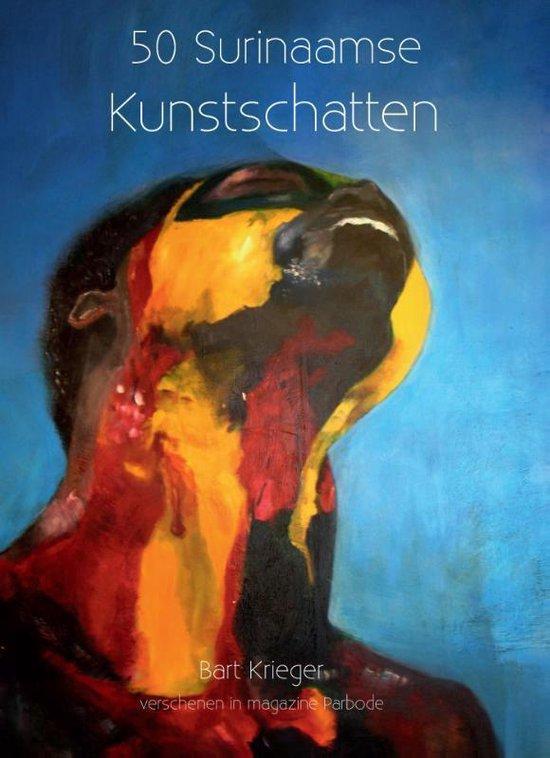 Parbode, Surinaams opinieblad, special - 50 Surinaamse kunstschatten - Bart Krieger | Fthsonline.com
