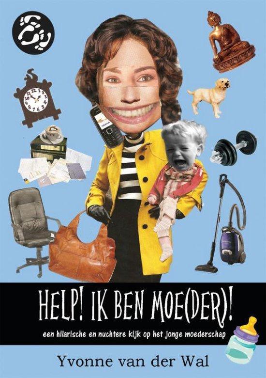 Help, Ik Ben Moe(Der) - Yvonne van der Wal |