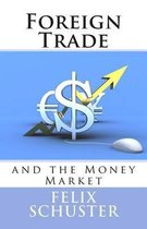 Foreign Trade and the Money Market