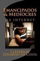 emancipados & mediocres na internet