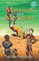 Mishaps and Mayhem