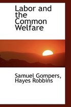 Labor and the Common Welfare
