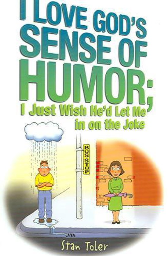 I Love God's Sense of Humor; I Just Wish He'd Let Me in on the Joke