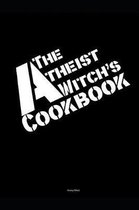 The Atheist Witch's Cookbook