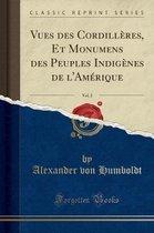 Vues Des Cordilleres, Et Monumens Des Peuples Indigenes de L'Amerique, Vol. 2 (Classic Reprint)