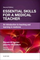 Essential Skills for a Medical Teacher : An Introduction to Teaching and Learning in Medicine