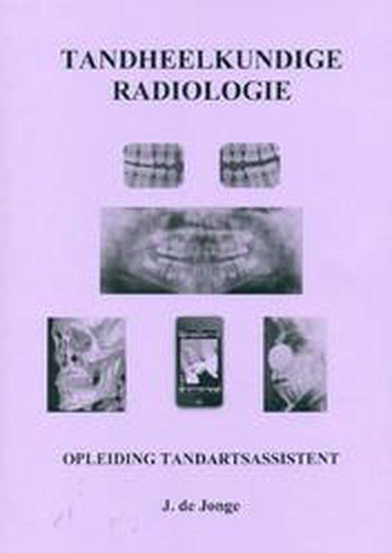 Tandheelkundige radiologie - J. de Jong  