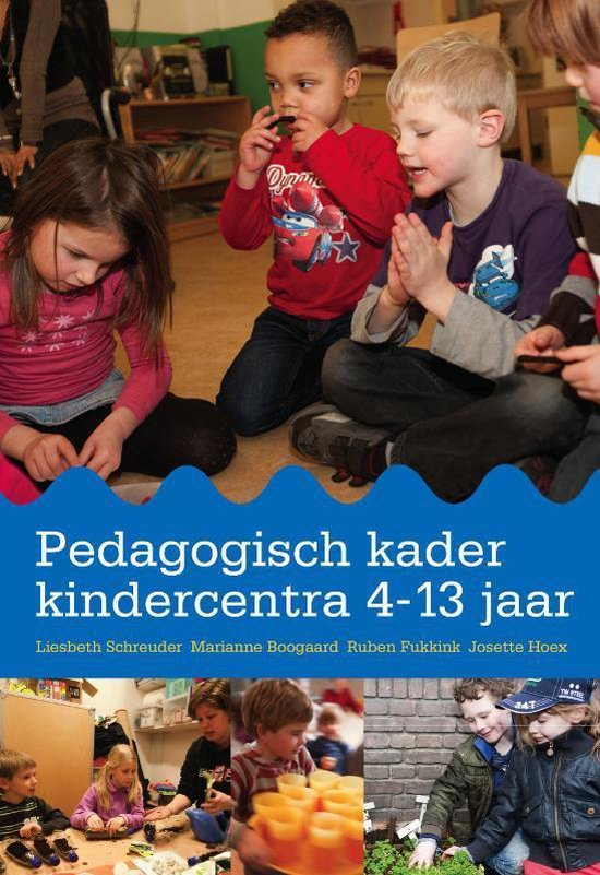 Pedagogisch kader kindercentra 4-13 jaar - Liesbeth Schreuder |