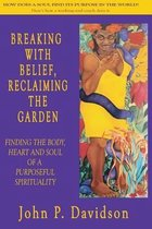 Breaking with Belief, Reclaiming the Garden