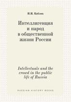 Intellectuals and the Crowd in the Public Life of Russia