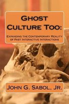 Ghost Culture Too