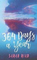 364 Days a Year