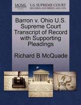 Barron V. Ohio U.S. Supreme Court Transcript of Record with Supporting Pleadings