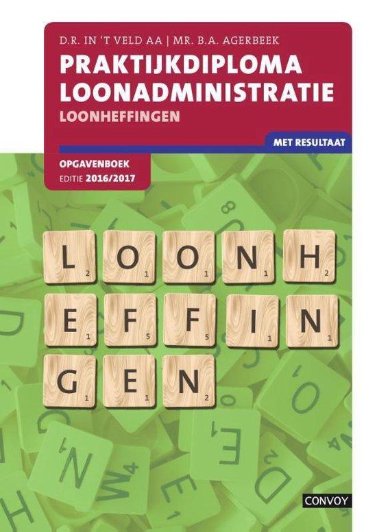 Praktijkdiploma Loonadministratie 2016/2017 Opgavenboek - D.R. in 't Veld pdf epub