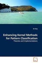 Enhancing Kernel Methods for Pattern Classification