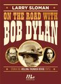 On the road with Bob Dylan. Storia del Rolling Thunder Revue (1975)