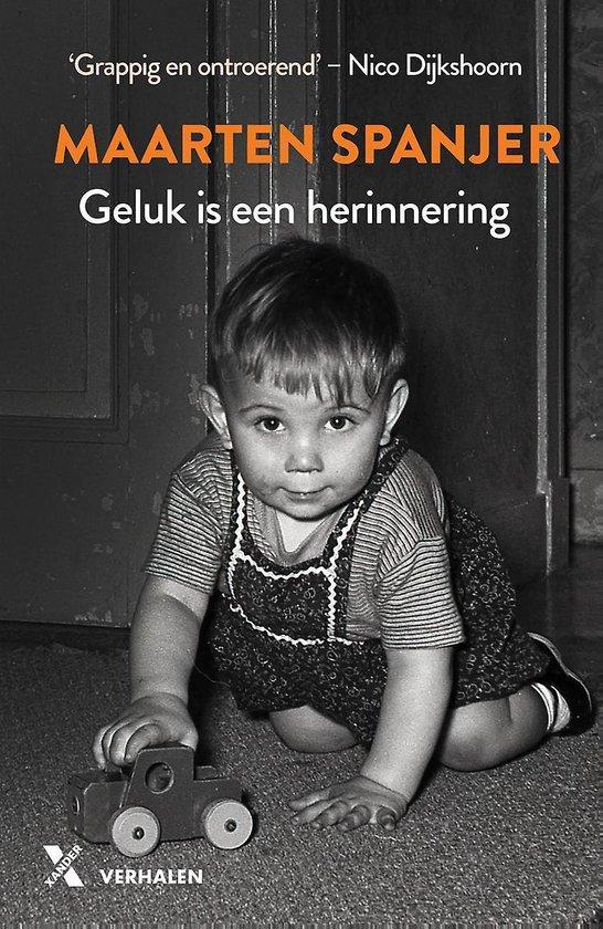 Geluk is een herinnering - Maarten Spanjer |