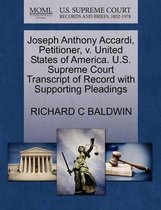 Joseph Anthony Accardi, Petitioner, V. United States of America. U.S. Supreme Court Transcript of Record with Supporting Pleadings
