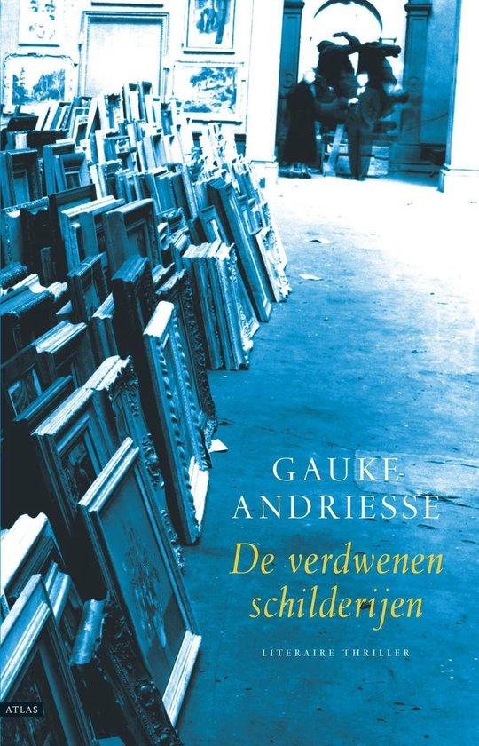 De verdwenen schilderijen - Gauke Andriesse |