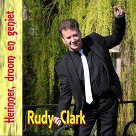 RUDY CLARK - Herinner, droom en geniet