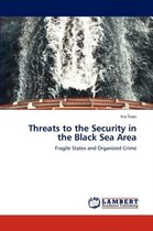 Threats to the Security in the Black Sea Area