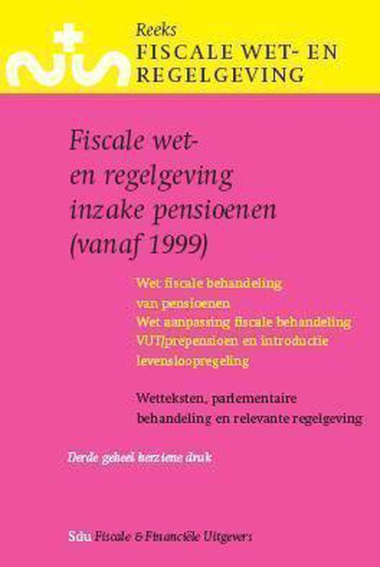 Cover van het boek 'Fiscale wet- en regelgeving inzake pensioenen (vanaf 1999)'