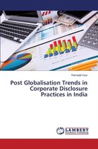Post Globalisation Trends in Corporate Disclosure Practices in India