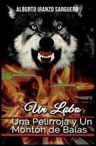 Un Lobo, Una Pelirroja y un Monton de Balas