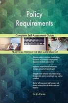Policy Requirements Complete Self-Assessment Guide