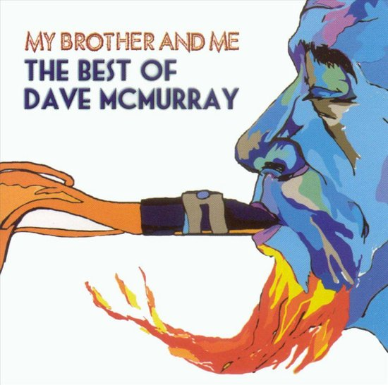 My Brother and Me: The Best of Dave McMurray