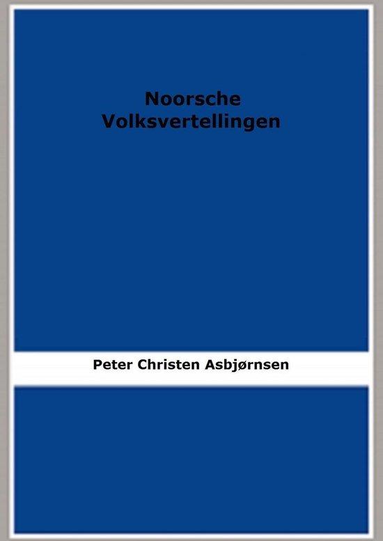 Noorsche Volksvertellingen - Peter Christen Asbjørnsen |