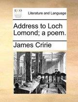 Address to Loch Lomond; A Poem