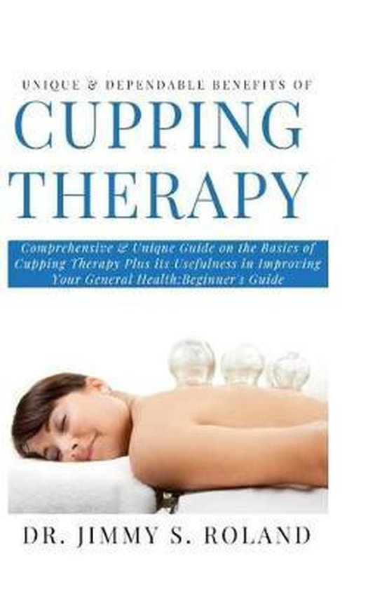 Unique & Dependable Benefits of Cupping Therapy