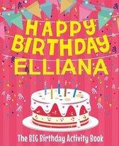 Happy Birthday Elliana - The Big Birthday Activity Book