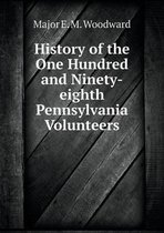 History of the One Hundred and Ninety-Eighth Pennsylvania Volunteers