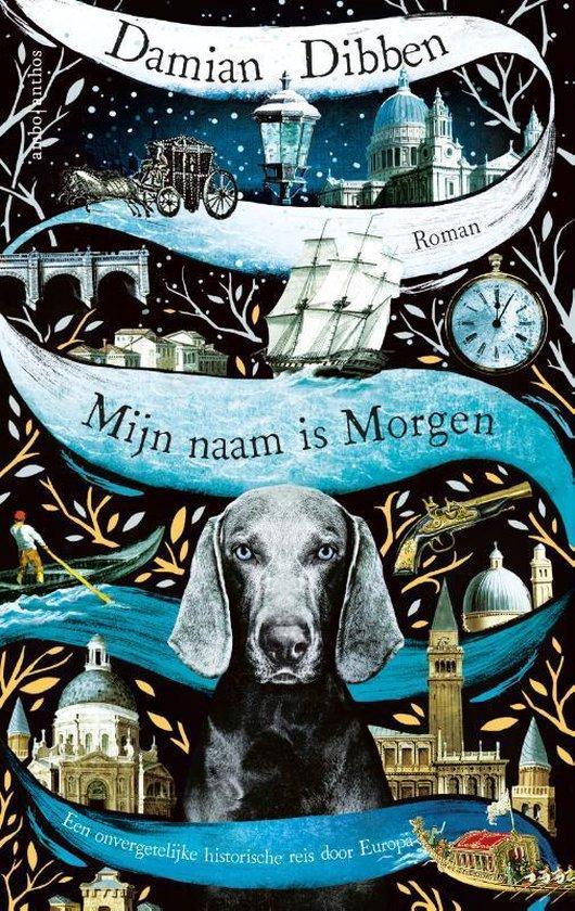 Mijn naam is Morgen. Een onvergetelijke historische reis door Europa