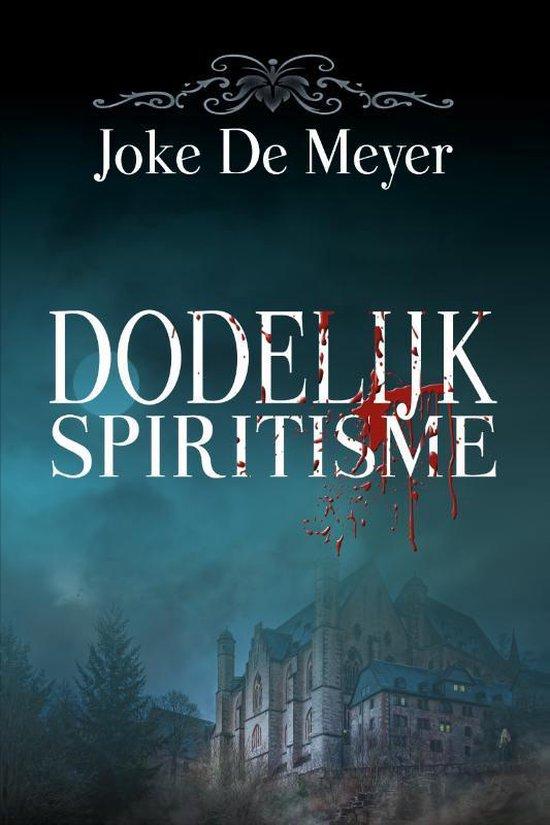 Dodelijk spiritisme - Joke de Meyer |