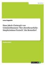 Hans Jakob Christoph von Grimmelshausens Der abentheuerliche Simplicissimus Teutsch. Ein Bestseller?