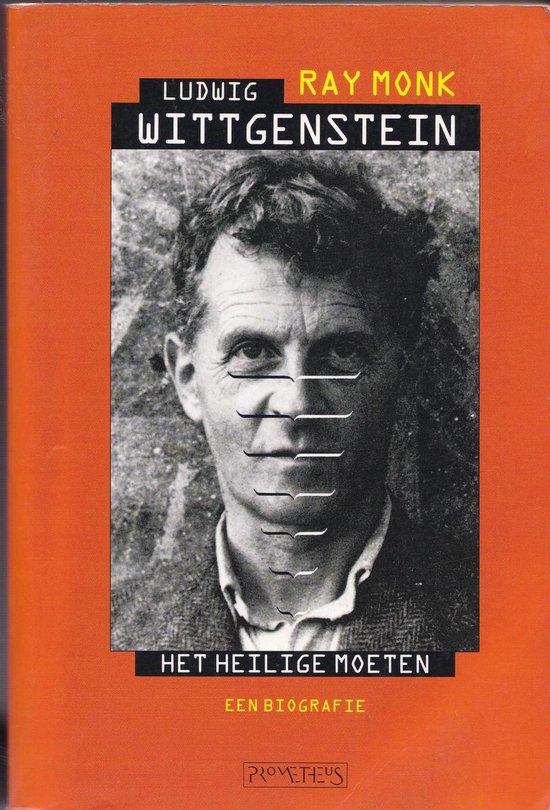 Het heilige moeten / Ludwig Wittgenstein / Een biografie - Ray Monk |