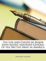 The Life and Career of Major John Andre