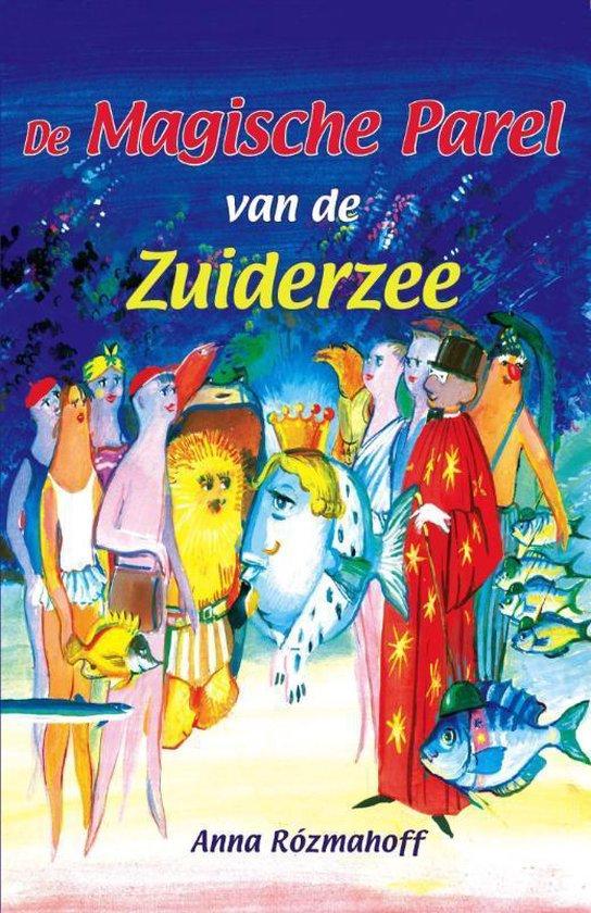Cover van het boek 'De Magische parel van de zuiderzee' van Anna Rózmahoff