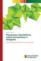 Pesquisas Semioticas sobre Jornalismo e Imagens