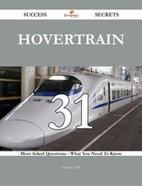 Hovertrain 31 Success Secrets - 31 Most Asked Questions On Hovertrain - What You Need To Know