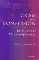 Crisis and Conversion in Apuleius' Metamorphoses