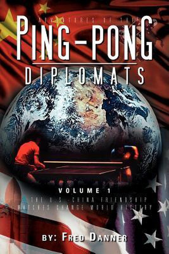 Adventures of the Ping-Pong Diplomats: Volume 1